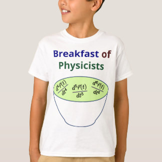 Breakfast of Physicists T-Shirt