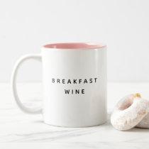 Breakfast Wine Funny Cute Trendy Quote Two-Tone Coffee Mug