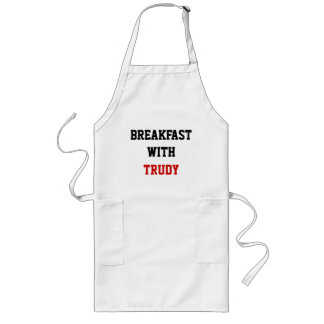 BREAKFAST WITH, TRUDY LONG APRON