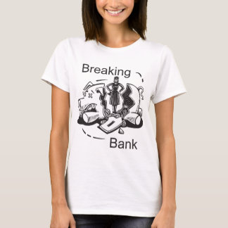 Breaking Bank T-Shirt