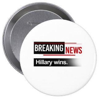 BREAKING NEWS - Hillary Wins - -  Pinback Button
