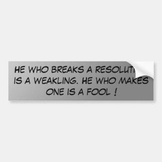 Breaking Resolutions Bumper Sticker