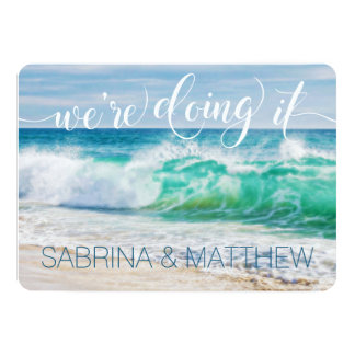 Breaking Waves Destination We're Doing It Wedding Card