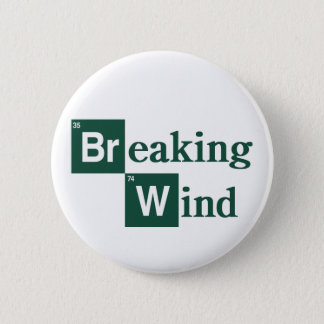 Breaking Wind Badge Pinback Button