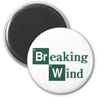 Breaking Wind Magnet