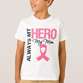 Breast Cancer Always My Hero My Mom T-Shirt