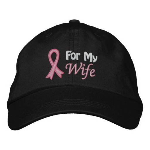 Breast Cancer Awareness For My Wife Embroidered Baseball Caps