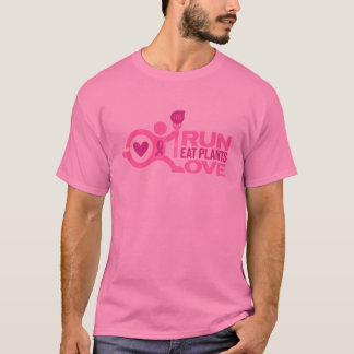 Breast Cancer Awareness - Run+Eat Plants+Love T-Shirt
