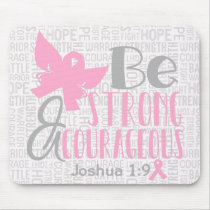 Breast Cancer Be Strong and Courageous Mouse Pad