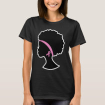 Breast Cancer Black Women, African American T-Shirt