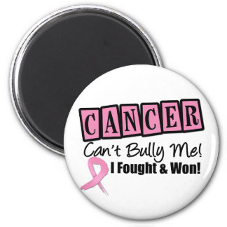 Breast Cancer Can't Bully Me - I Fought and I Won Fridge Magnets