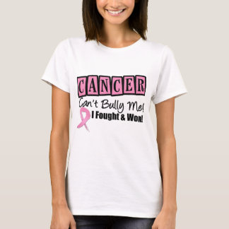 Breast Cancer Can't Bully Me - I Fought and I Won T-Shirt