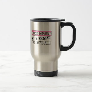 Breast Cancer Do Not Disturb Kicking Butt 15 Oz Stainless Steel Travel Mug