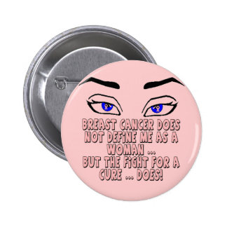 Breast Cancer Does Not Define Me Pinback Buttons