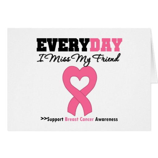 Breast Cancer Every Day I Miss My Friend Greeting Cards