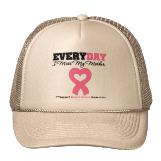 Breast Cancer Every Day I Miss My Mother Hat