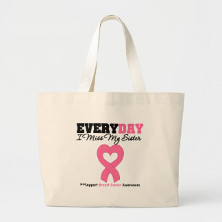 Breast Cancer Every Day I Miss My Sister Tote Bags