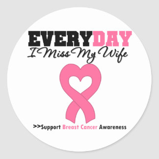Breast Cancer Every Day I Miss My Wife Stickers
