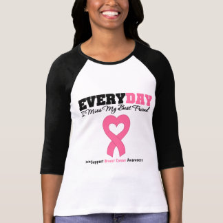 Breast Cancer-Everyday I Miss My Best Friend Shirt