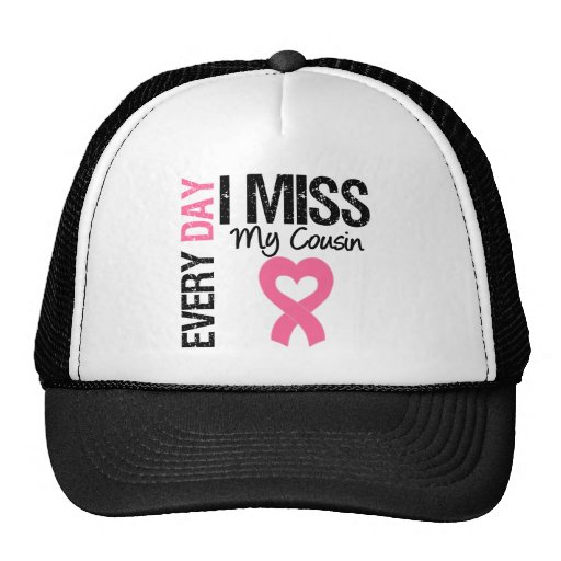 Breast Cancer Everyday I Miss My Cousin Trucker Hat