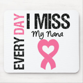 Breast Cancer Everyday I Miss My Nana Mouse Mat