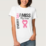Breast Cancer Everyday I Miss My Sister T-Shirt