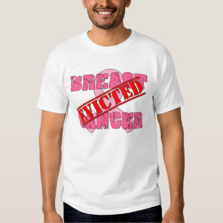 Breast Cancer Evicted Tee Shirt