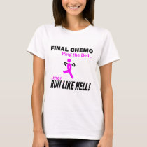 Breast Cancer - Final Chemo Run Like Hell T-Shirt
