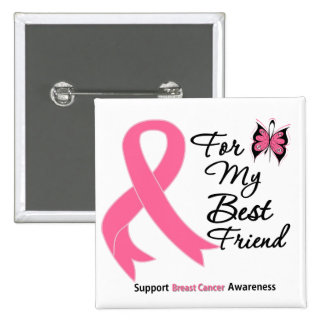 Breast Cancer For My Best Friend Buttons