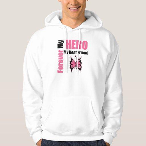Breast Cancer Forever My Hero My Best Friend Hoodie