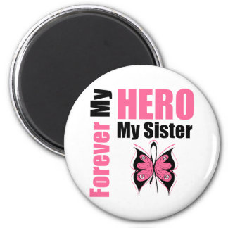 Breast Cancer Forever My Hero My Sister 2 Inch Round Magnet