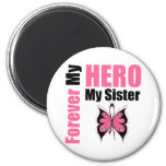 Breast Cancer Forever My Hero My Sister Fridge Magnets