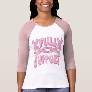 Breast Cancer Full Support Tee Shirt
