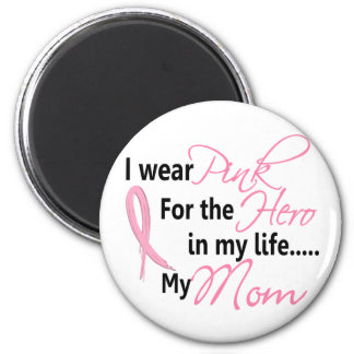 Breast Cancer HERO IN MY LIFE, MY MOM 1 2 Inch Round Magnet