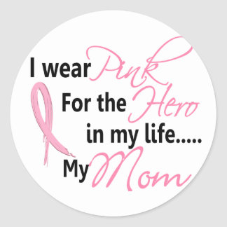 Breast Cancer HERO IN MY LIFE, MY MOM 1 Classic Round Sticker