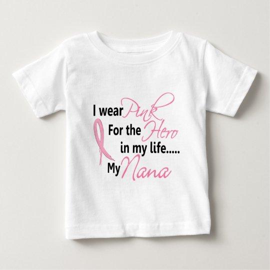 Breast Cancer HERO IN MY LIFE, MY NANA 1 Baby T-Shirt
