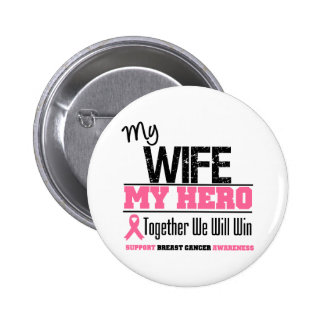 Breast Cancer Hero Wife Pinback Button