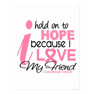 Breast Cancer Hope for My Friend Postcard