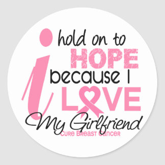 Breast Cancer Hope for My Girlfriend Classic Round Sticker