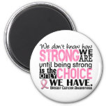 Breast Cancer How Strong We Are 2 Inch Round Magnet