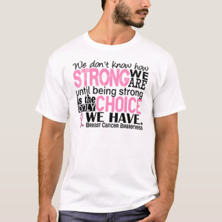 Breast Cancer How Strong We Are T-Shirt