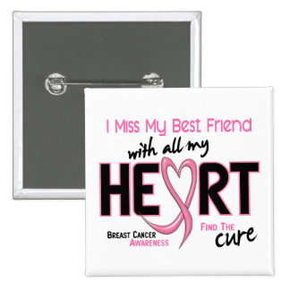 Breast Cancer I Miss My Best Friend Button