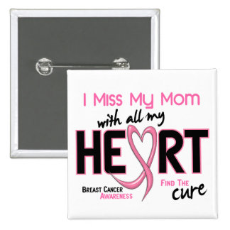 Breast Cancer I Miss My Mom 2 Inch Square Button