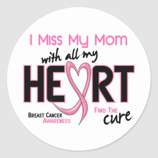 Breast Cancer I Miss My Mom Classic Round Sticker