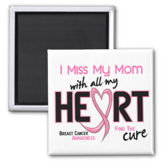 Breast Cancer I Miss My Mom Fridge Magnets