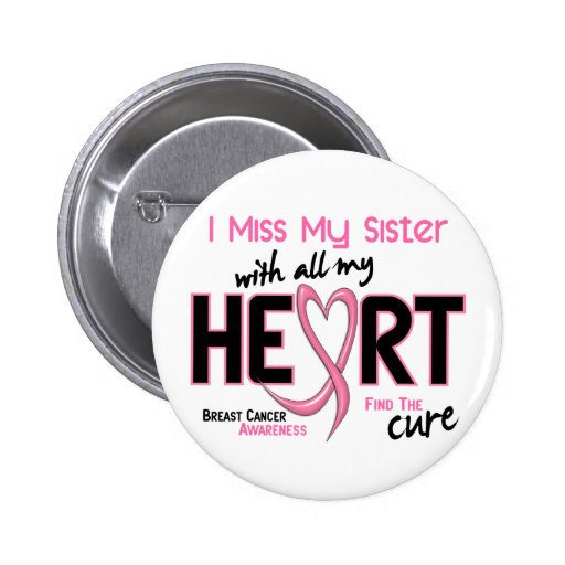 Breast Cancer I Miss My Sister Buttons