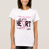 Breast Cancer I Miss My Sister T-Shirt