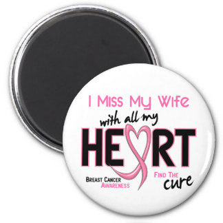 Breast Cancer I Miss My Wife 2 Inch Round Magnet