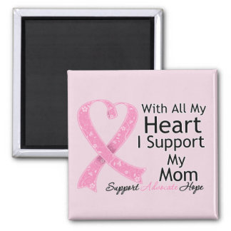 Breast Cancer I Support My Mom With All My Heart Fridge Magnets