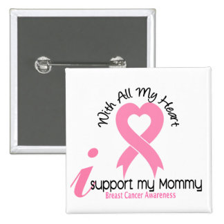 Breast Cancer I Support My Mommy Pinback Button